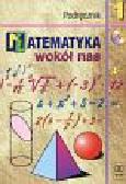 Drążek Anna, Grabowska Barbara, Szadkowska Zdzisława - Matematyka wokół nas Podręcznik 1 + CD