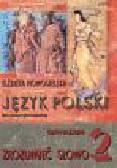 Nowosielska Elżbieta - Zrozumieć słowo 2 Język pokski Skoroszyt gimnazjalisty
