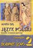 Gis Anita - Zrozumieć słowo 2 Język polski Podręcznik do kształcenia językowego