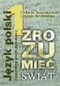 Nowosielska Elżbieta, Szydłowska Urszula - Zrozumieć świat 1 Podręcznik do kształcenia literackiego i kulturowego