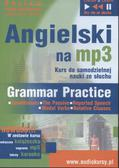 Tkaczyk Domonika, Guzik Dorota - Angielski na MP3 Kurs do samodzielnej nauki ze słuchu. Grammar Practice Poziom średnio zaawansowany. Zaawansowany