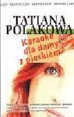 Polakowa Tatiana - Karaoke dla damy z pieskiem