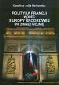 Helnarska Karolina J. - Polityka Francji wobec Europy Środkowej po zimnej wojnie