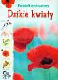 Khan Sarah, Rogers Kirsteen - Dzikie kwiaty Poradnik wycieczkowy