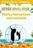 King Serge Kahili - Natychmiastowe uzdrawianie