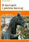 Zagor Helena - O koniach i jeździe konnej jak najprościej