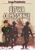 Piekałkiewicz Janusz - Bitwa o Moskwę