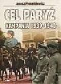 Piekałkiewicz Janusz - Cel Paryż Kampania 1939-1940