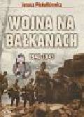 Piekałkiewicz Janusz - Wojna na Bałkanach 1940-1945