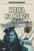 Piekałkiewicz Janusz - Wojna na morzu 1939-1945