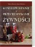 Barowicz Tadeusz ; Barowicz Janusz - Konserwowanie i przechowywanie żywności