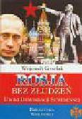 Grzelak Wojciech - Rosja bez złudzeń