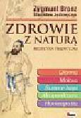 Bronz Zygmunt,  Jędrzejczyk Stanisław - Zdrowie z naturą. Medycyna tradycyjna
