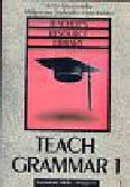 Sikorzyńska Anna, Jojdziałło-Odrobińska Małgorzata - Teach Grammar 1. Teacher's Resource Library