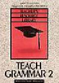 Sikorzyńska Anna, Jojdziałło-Odrobińska Małgorzata - Teach Grammar 2. Teacher's Resource Library