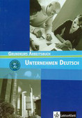 Becker, Braunert, Schlanker - Unternehmen Deutsch Grundkurs Arbeitsbuch