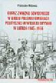 Wójtowicz Przemysław - Obraz Związku Sowieckiego w ujęciu polskiej emigracji politycznej w Wielkiej Brytanii w latach 1945 - 1956
