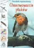 Davidson Susanna, Courtland Sarah, Davies Kate - Obserwowanie ptaków Poradnik wycieczkowy