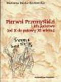 Kozłowska Matla Marzena - Pierwsi Przemyślidzi i ich państwo