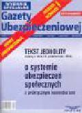 Nowe ubezpieczenia. Tekst jednolity ustawy z dnia 13 października 1998 r. O systemie ubezpieczeń społecznych z praktycznym komentarzem