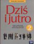 Kucia Aleksandra, Maćkowski Tomasz - Dziś i jutro 2 Podręcznik z ćwiczeniami Wiedza o społeczeństwie