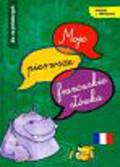 Moje pierwsze francuskie słówka dla najmłodszych