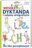 Misiaszek Wioletta - Wesołe dyktanda i zabawy ortograficzne dla klas początkowych