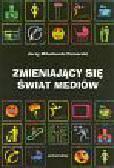 Jerzy Mikułowski Pomorski - Zmieniający się świat mediów