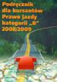 Podręcznik dla kursantów Prawo jazdy kategorii B 2008/2009