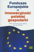 Fundusze Europejskie a innowacyjność polskiej gospodarki