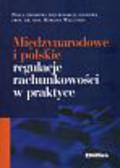 Walczak Marian (red.) - Międzynarodowe i polskie regulacje rachunkowości w praktyce