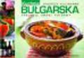 Kwapisz Alina, Smolińska Małgorzata, Próchniewicz Dorota, Wężyk Elżbieta - Bułgarska kuchnia Podróże kulinarne