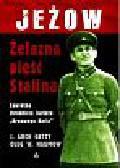 Getty Arch J., Naumow Oleg W. - Jeżow żelazna pięść Stalina