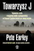 Earley Pete - Towarzysz J Tajemnice szefa rosyjskiej siatki szpiegowskiej w Stanach Zjednoczonych po zimnej wojnie
