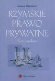 Dębiński Antoni - Rzymskie prawo prywatne Kompendium