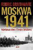 Braithwaite Rodric - Moskwa 1941 Największa bitwa II wojny światowej