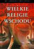 Zwoliński Andrzej - Wielkie Religie Wschodu
