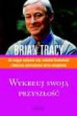Tracy Brian - Wykreuj swoją przyszłość