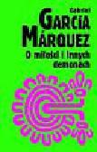 Marquez Gabriel Garcia - O miłosci i innych demonach