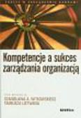 Witkowski Stanisław A., Listwan Tadeusz - Kompetencje a sukces zarządzania organizacją