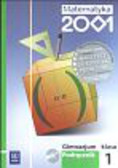 Bazyluk Anna, Dubiecka Anna, Dubiecka-Kruk Barbara i inni - Matematyka 2001 1 Podręcznik z płytą CD