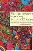 Szyszkowska Maria, Rossmanith Anna - Wartości lewicowe w polskiej kulturze XX wieku