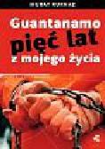 Kurnaz Murat, Kuhn Helmut - Guantanamo Pięć lat z mojego życia
