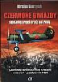 Wawrzyński Mirosław - Czerwone gwiazdy sojusznik czarnych krzyży nad Polską