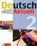 Kraft Wolfgang, Rybarczyk Renata, Schmidt Monika - Deutsch Aktuell 2 Podręcznik z płytą CD. Gimnazjum