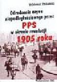 Potkański Waldemar - Odrodzenie czynu niepodległościowego przez PPS w okresie rewolucji 1905 roku