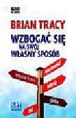 Tracy Brian - Wzbogać się na swój własny sposób