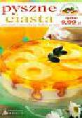 praca zbiorowa - Pyszne ciasta czyli ciasta i ciasteczka na słodko i na ostro