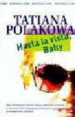Polakowa Tatiana - Hasta la vista Baby