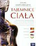 Atlas anatomiczny Tajemnice ciała. Atlas anatomiczny z elementami fizjologii, histologii, cytologii i genetyki